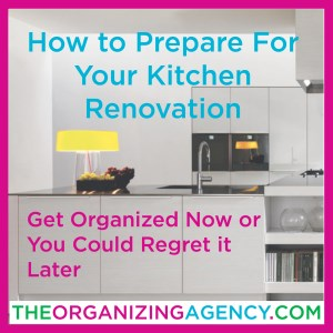 How To Prepare For Your Kitchen Renovation Project: Get Organized